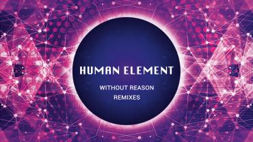 Human Element - Without Reason Remixes